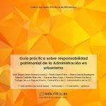 NUEVA PUBLICACIÓN: GUÍA PRÁCTICA SOBRE RESPONSABILIDAD PATRIMONIAL DE LA ADMINISTRACIÓN EN URBANISMO